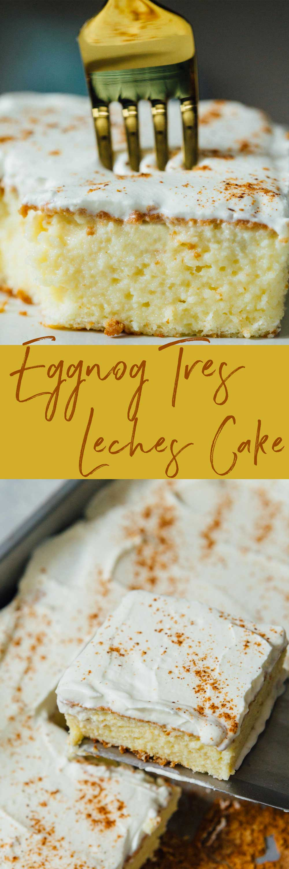 Eggnog Tres Leches Cake | tango449eats